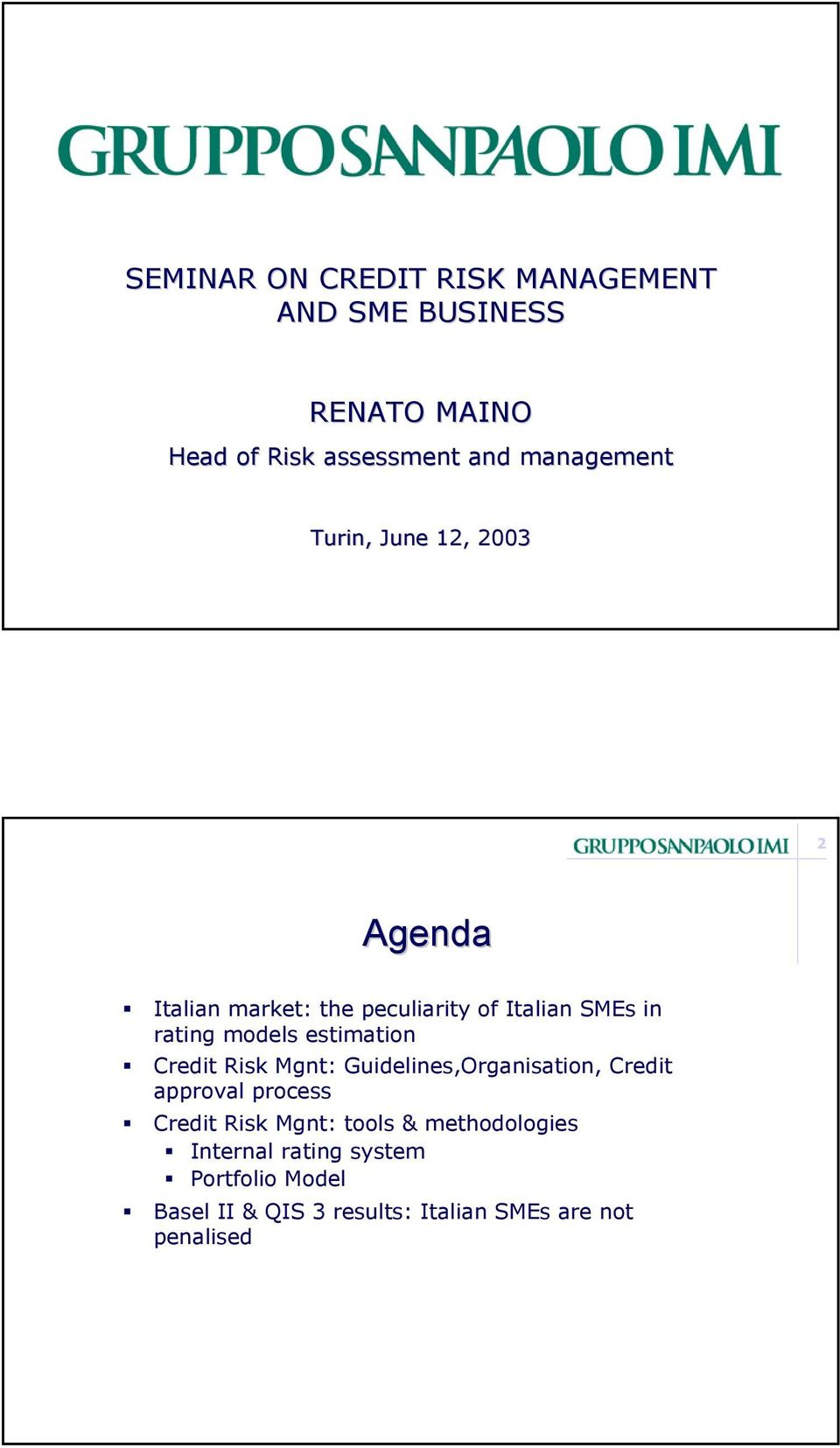 estimation Credit Risk Mgnt: Guidelines,Organisation, Credit approval process Credit Risk Mgnt: tools