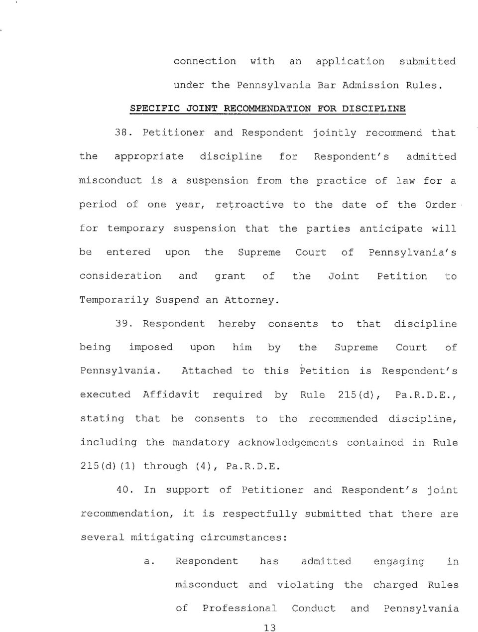 date of the Order for temporary suspension that the parties anticipate will be entered upon the Supreme Court of Pennsylvania's consideration and grant of the Joint Petition to Temporarily Suspend an