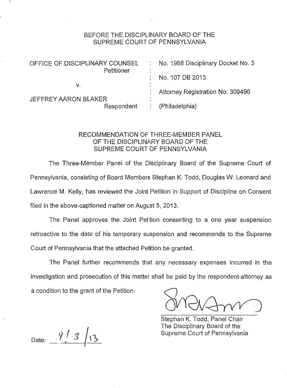 309496 (Philadelphia) RECOMMENDATION OF THREE-MEMBER PANEL OF THE DISCIPLINARY BOARD OF THE SUPREME COURT OF PENNSYLVANIA The Three-Member Panel of the Disciplinary Board of the Supreme Court of