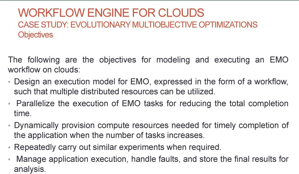 Parallelize the execution of EMO tasks for reducing the total completion time.