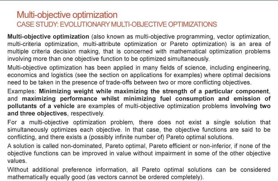 objective function to be optimized simultaneously.