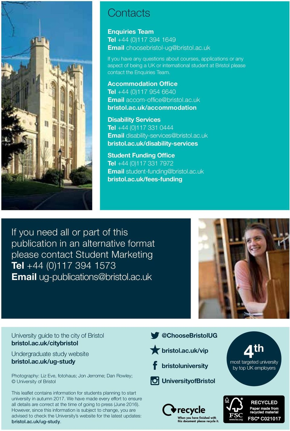 ac.uk bristol.ac.uk/fees-funding If you need all or part of this publication in an alternative format please contact Student Marketing Tel +44 (0)117 394 1573 Email ug-publications@bristol.ac.uk University guide to the city of Bristol bristol.