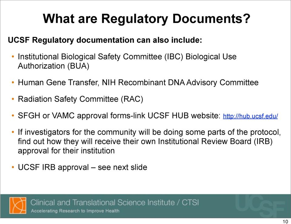 Human Gene Transfer, NIH Recombinant DNA Advisory Committee Radiation Safety Committee (RAC) SFGH or VAMC approval forms-link UCSF HUB