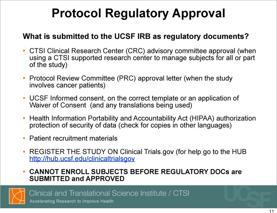 letter (when the study involves cancer patients) UCSF Informed consent, on the correct template or an application of Waiver of Consent (and any translations being used) Health Information Portability