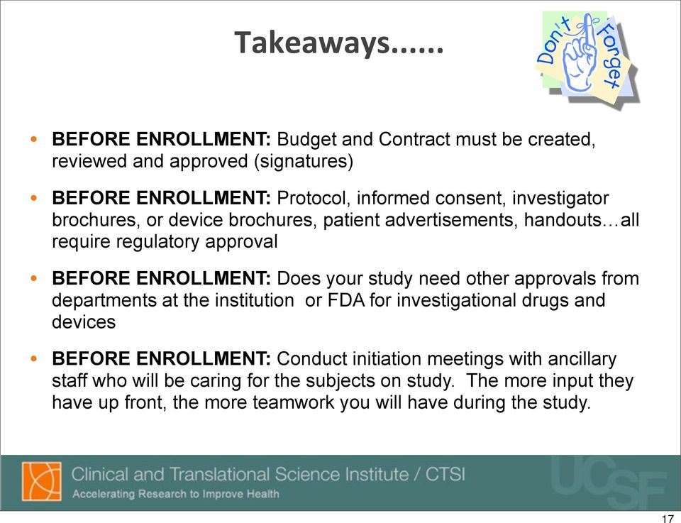 investigator brochures, or device brochures, patient advertisements, handouts all require regulatory approval BEFORE ENROLLMENT: Does your study need
