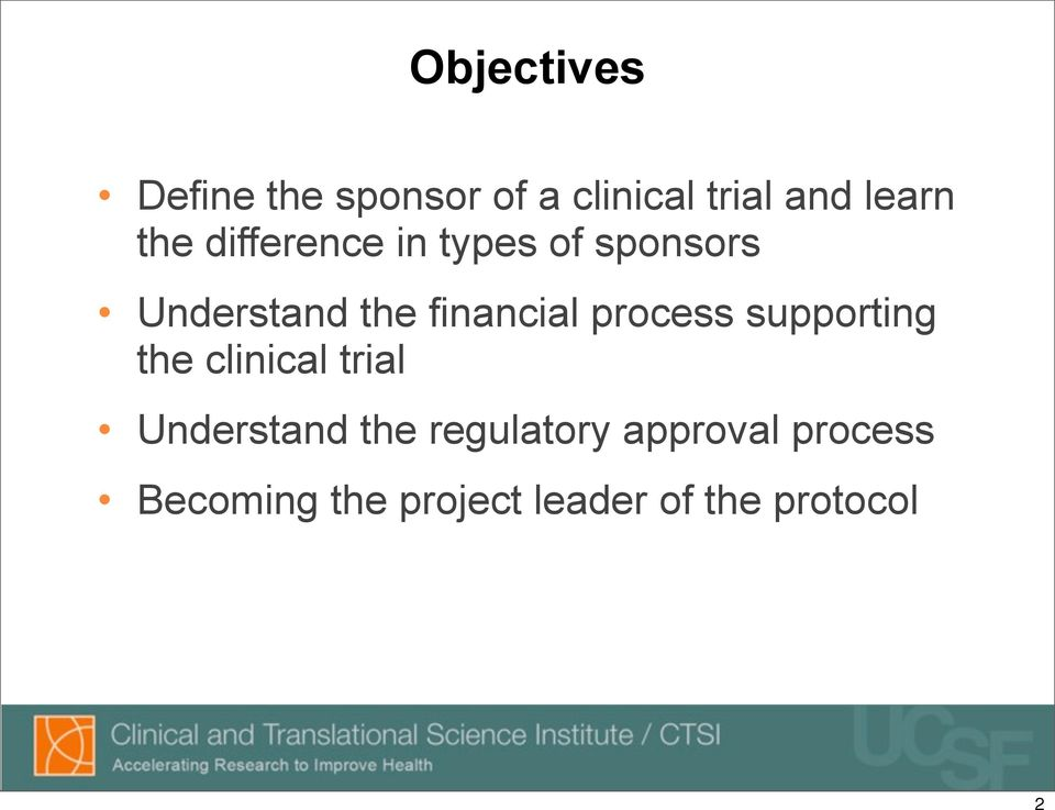 process supporting the clinical trial Understand the