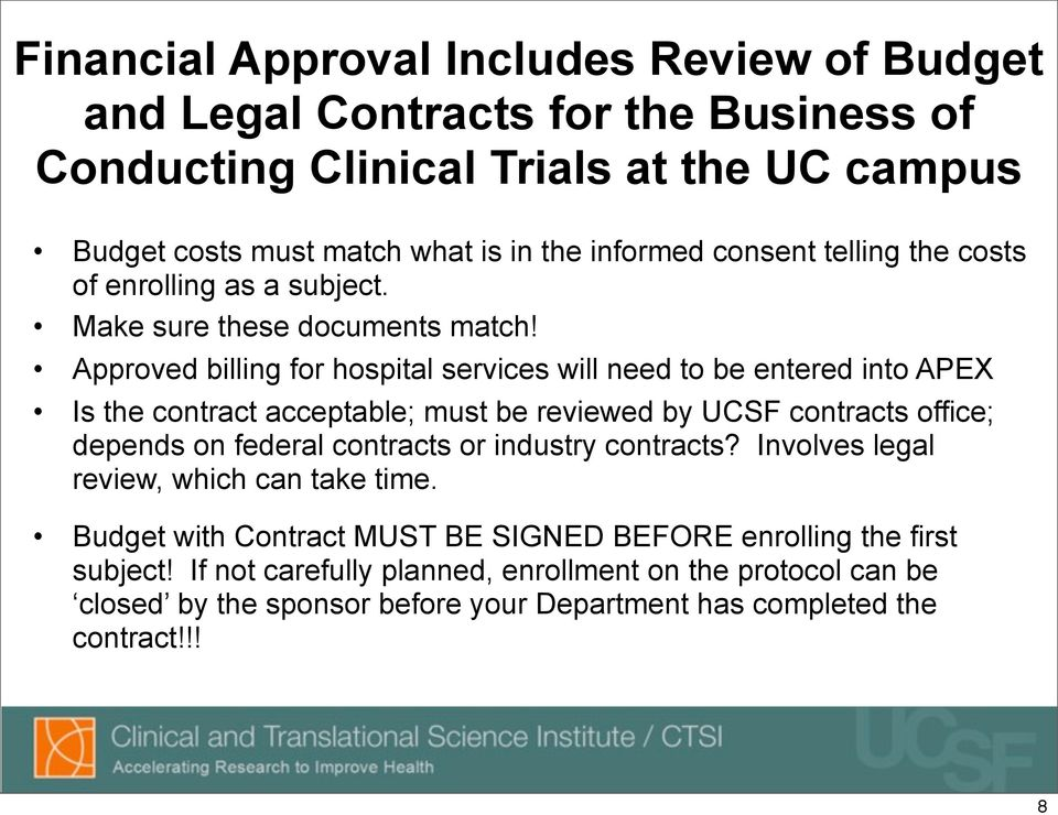 Approved billing for hospital services will need to be entered into APEX Is the contract acceptable; must be reviewed by UCSF contracts office; depends on federal contracts or