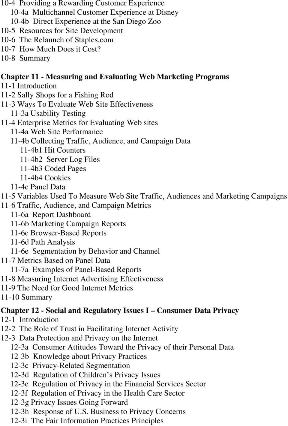 10-8 Summary Chapter 11 - Measuring and Evaluating Web Marketing Programs 11-1 Introduction 11-2 Sally Shops for a Fishing Rod 11-3 Ways To Evaluate Web Site Effectiveness 11-3a Usability Testing