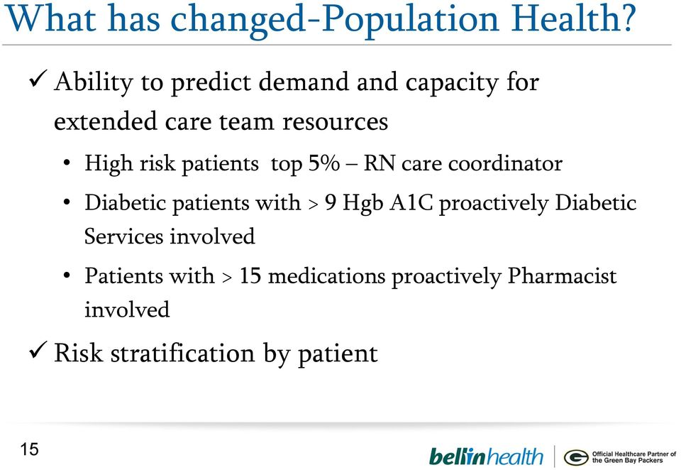 risk patients top 5% RN care coordinator Diabetic patients with > 9 Hgb A1C