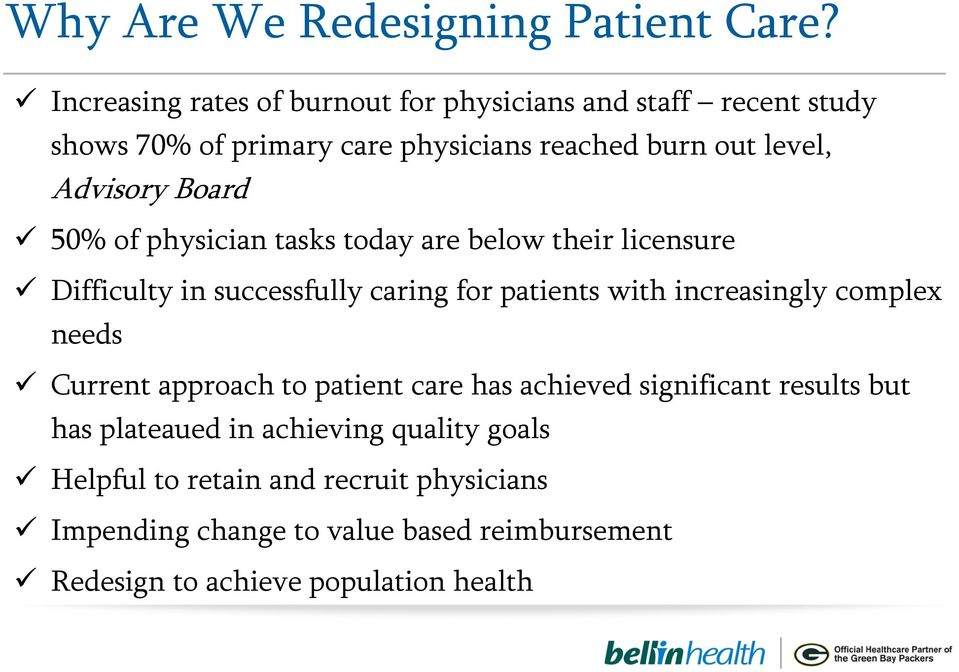 Board 50% of physician tasks today are below their licensure Difficulty in successfully caring for patients with increasingly complex
