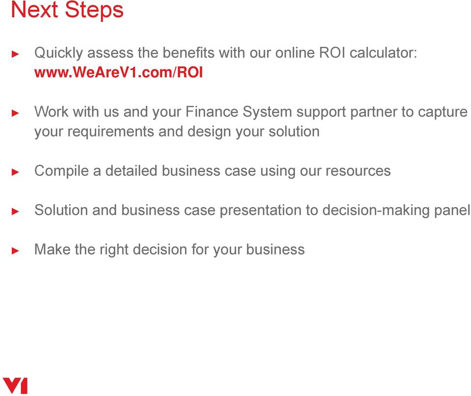 and design your solution Compile a detailed business case using our resources Solution