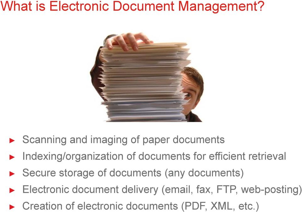 documents for efficient retrieval Secure storage of documents (any