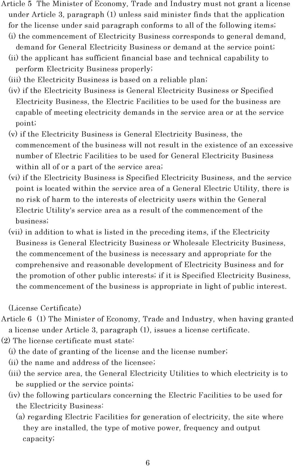 applicant has sufficient financial base and technical capability to perform Electricity Business properly; (iii) the Electricity Business is based on a reliable plan; (iv) if the Electricity Business