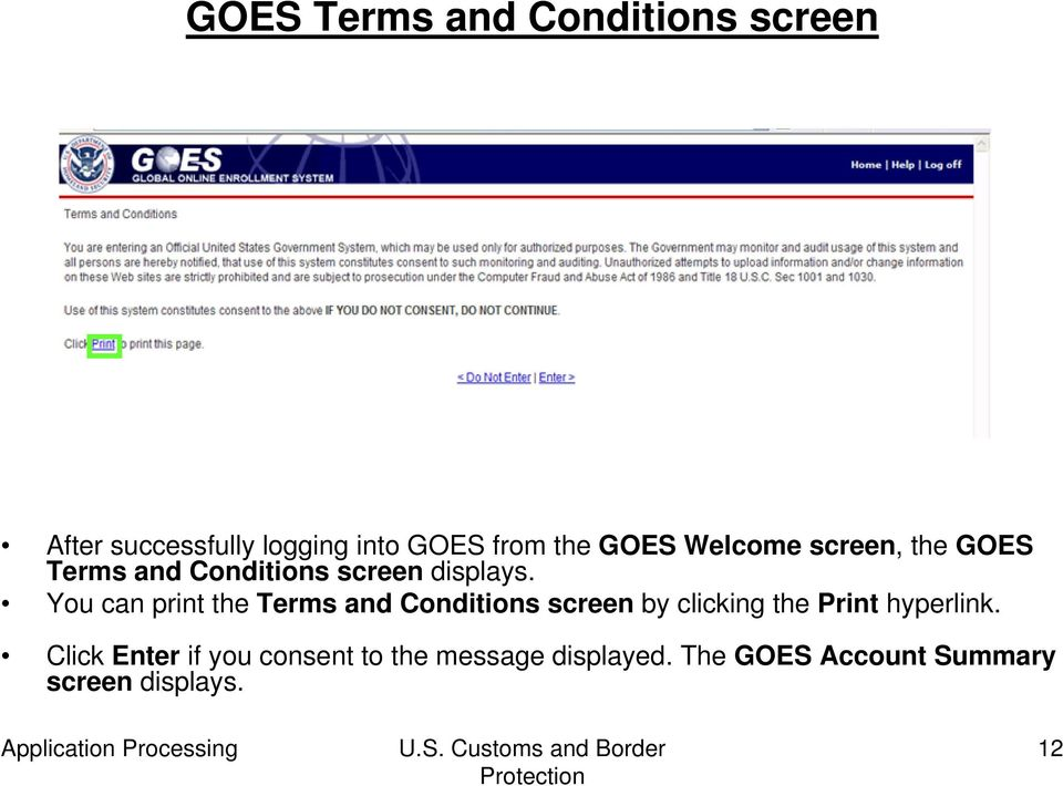You can print the Terms and Conditions screen by clicking the Print hyperlink.