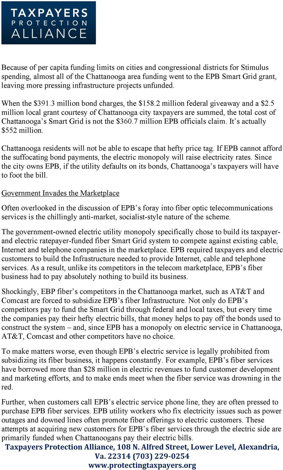 5 million local grant courtesy of Chattanooga city taxpayers are summed, the total cost of Chattanooga s Smart Grid is not the $360.7 million EPB officials claim. It s actually $552 million.