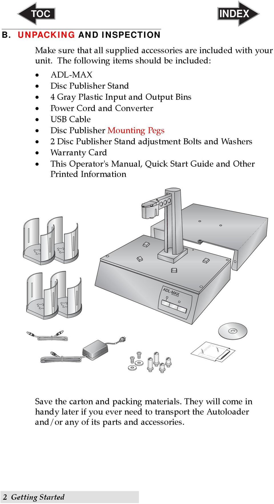 Disc Publisher Mounting Pegs 2 Disc Publisher Stand adjustment Bolts and Washers Warranty Card This Operator's Manual, Quick Start Guide and