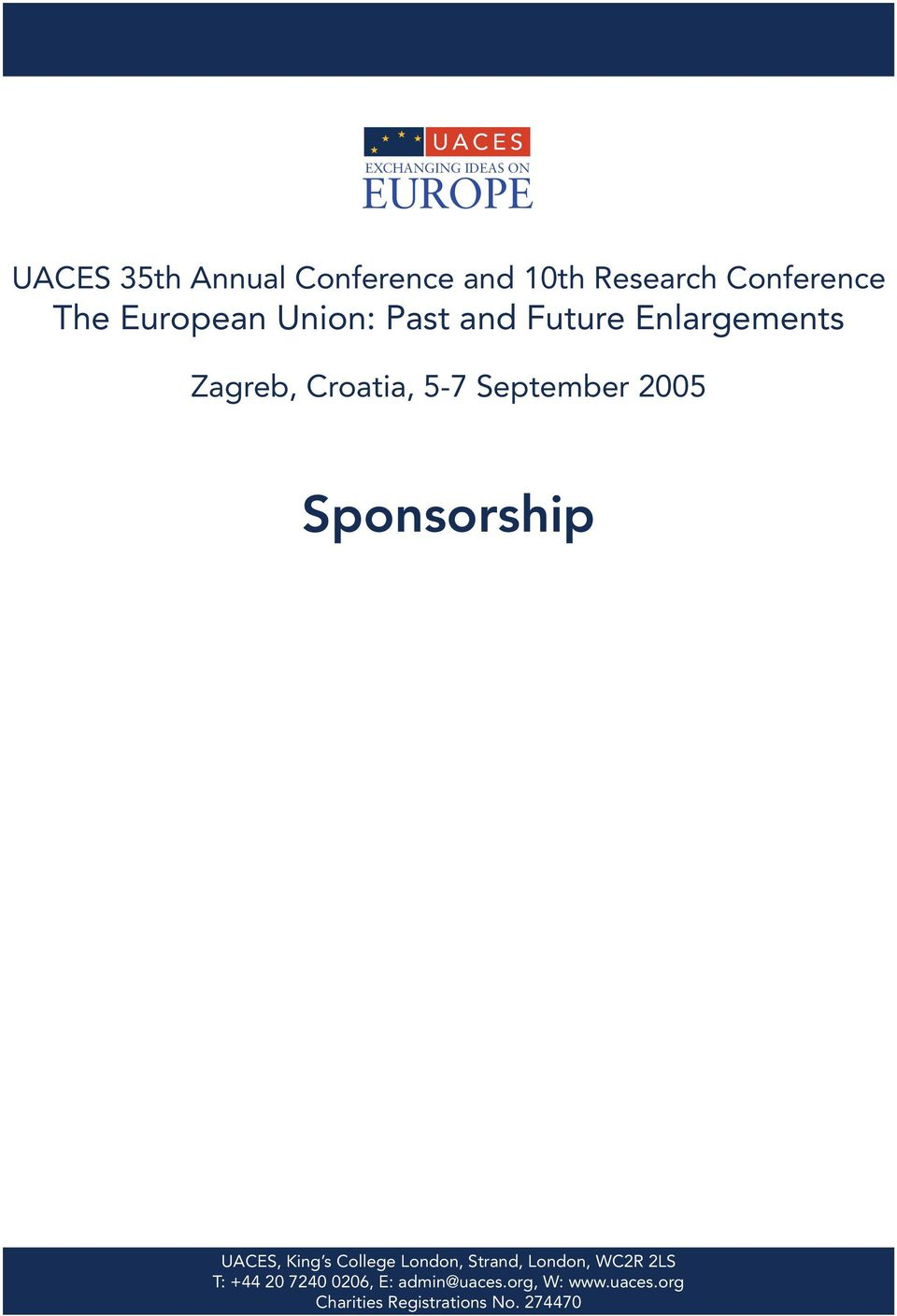 Sponsorship UACES, King s College London, Strand, London, WC2R 2LS T: +44