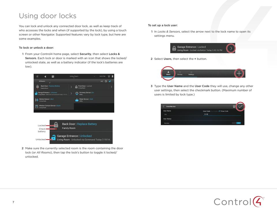 To lock or unlock a door: 1 From your Control4 home page, select Security, then select Locks & Sensors.