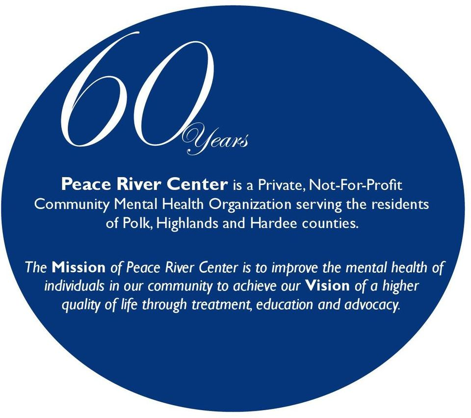 The Mission of Peace River Center is to improve the mental health of individuals in