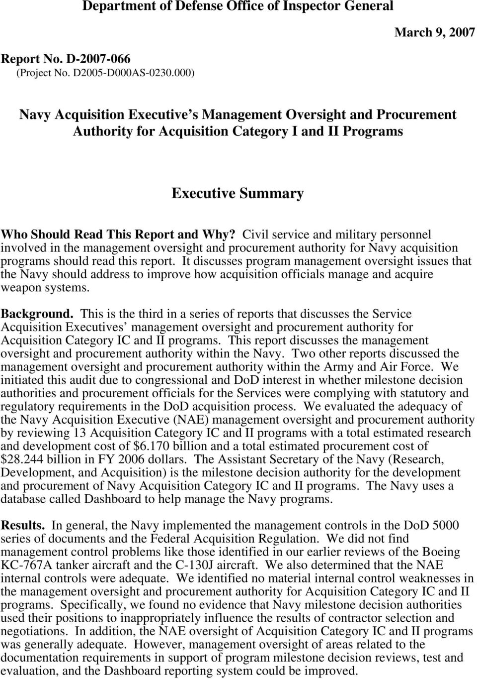 Civil service and military personnel involved in the management oversight and procurement authority for Navy acquisition programs should read this report.