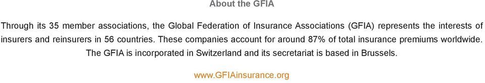 These companies account for around 87% of total insurance premiums worldwide.