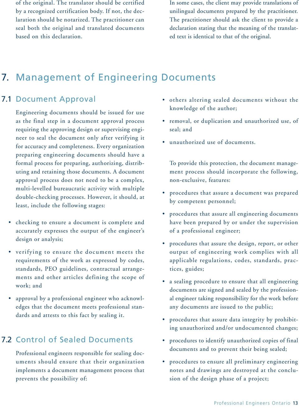 The practitioner should ask the client to provide a declaration stating that the meaning of the translated text is identical to that of the original. 7. Management of Engineering Documents 7.