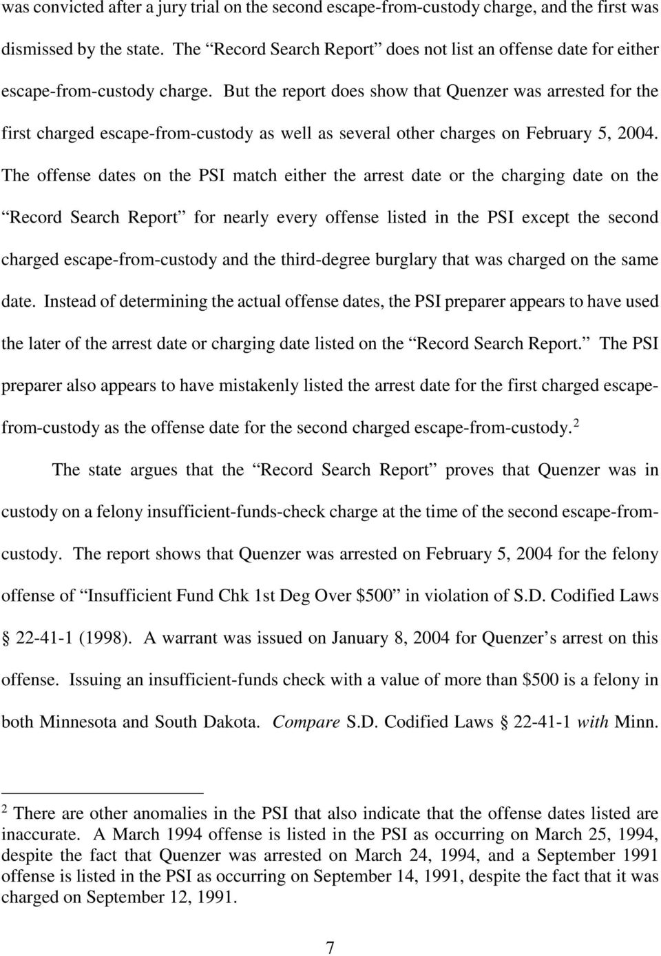 But the report does show that Quenzer was arrested for the first charged escape-from-custody as well as several other charges on February 5, 2004.