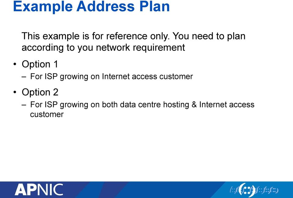 1 For ISP growing on Internet access customer Option 2 For