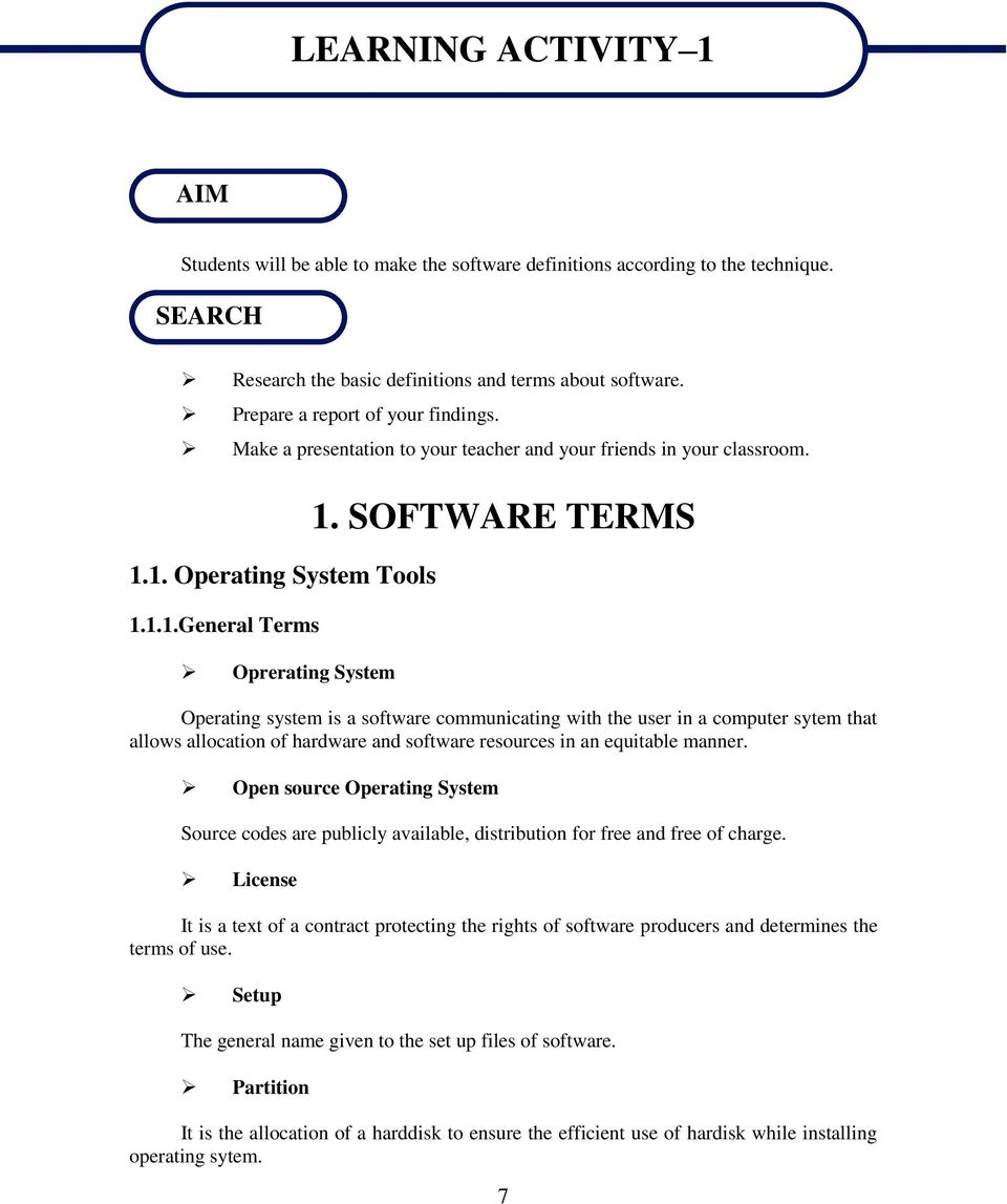 SOFTWARE TERMS Operating system is a software communicating with the user in a computer sytem that allows allocation of hardware and software resources in an equitable manner.