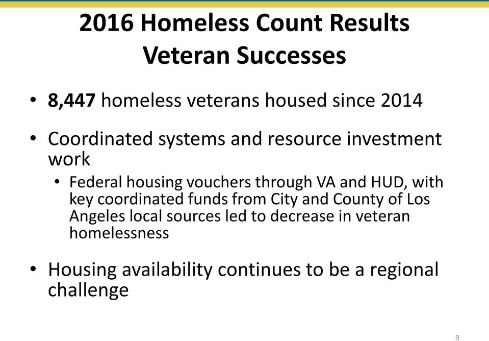 HUD, with key coordinated funds from City and County of Los Angeles local sources led to