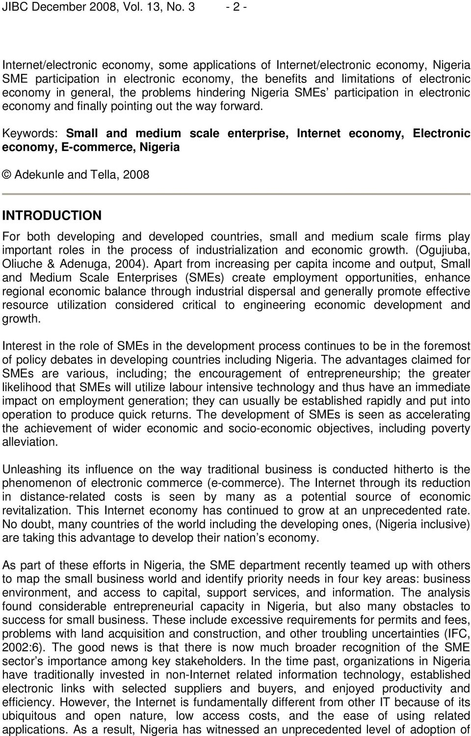 the problems hindering Nigeria SMEs participation in electronic economy and finally pointing out the way forward.