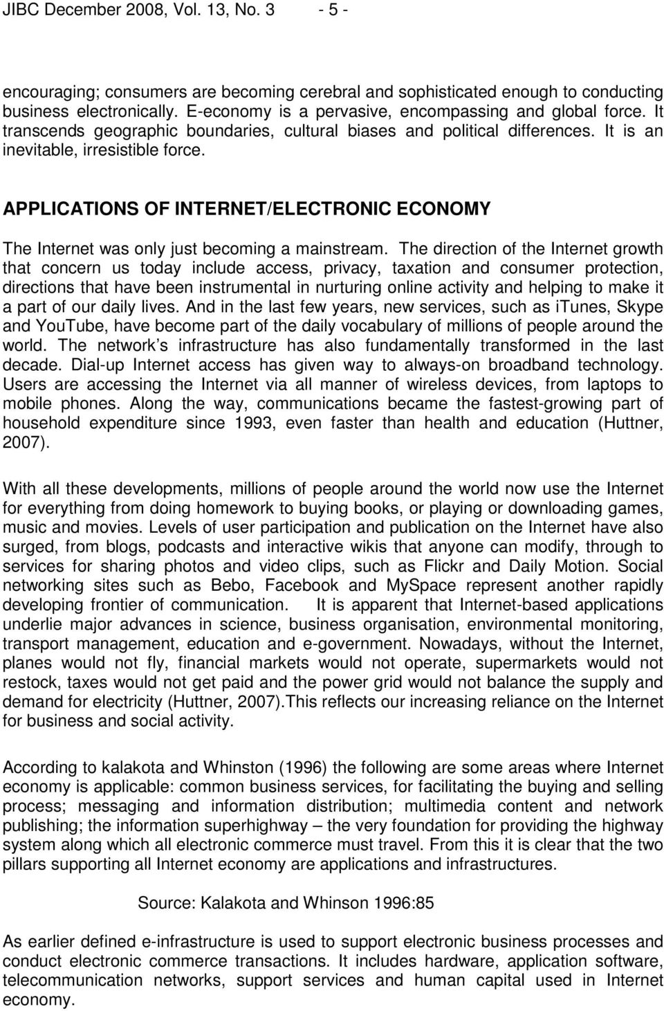 APPLICATIONS OF INTERNET/ELECTRONIC ECONOMY The Internet was only just becoming a mainstream.