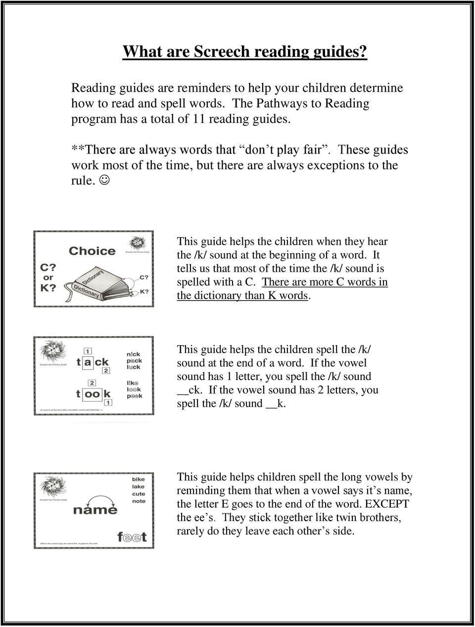 This guide helps the children when they hear the /k/ sound at the beginning of a word. It tells us that most of the time the /k/ sound is spelled with a C.