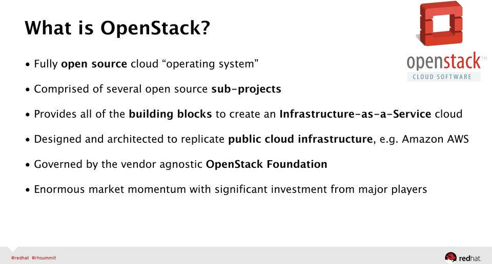 all of the building blocks to create an Infrastructure-as-a-Service cloud Designed and architected