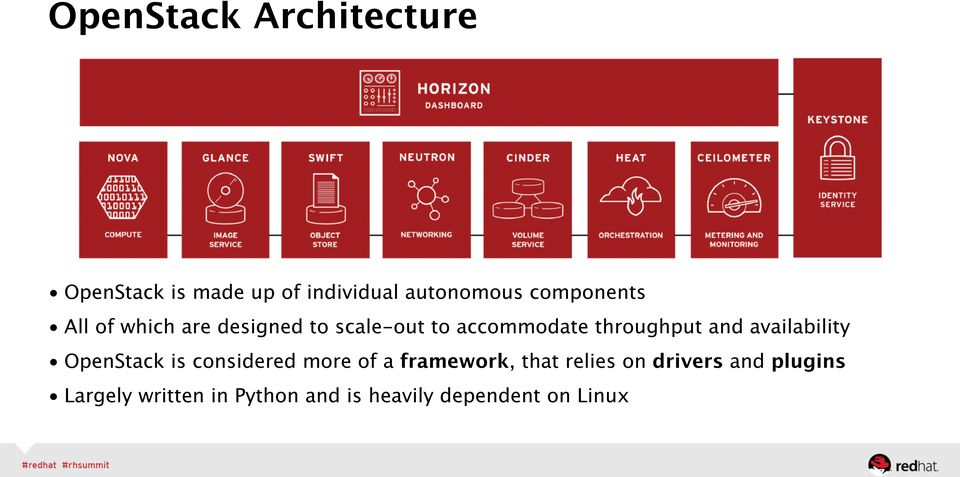 and availability OpenStack is considered more of a framework, that relies