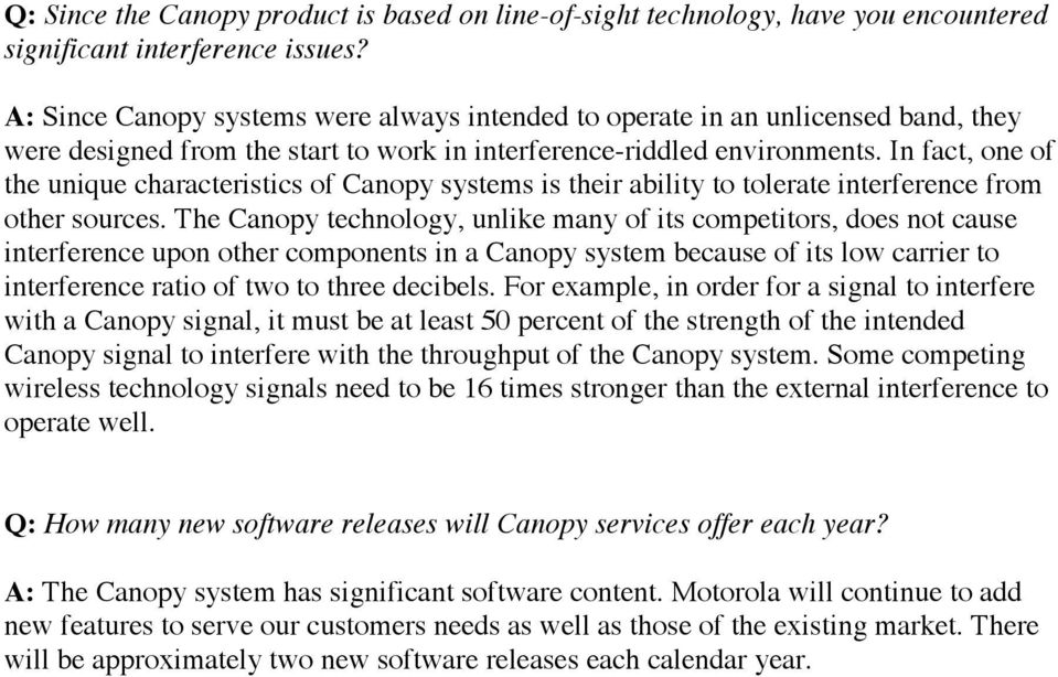 In fact, one of the unique characteristics of Canopy systems is their ability to tolerate interference from other sources.