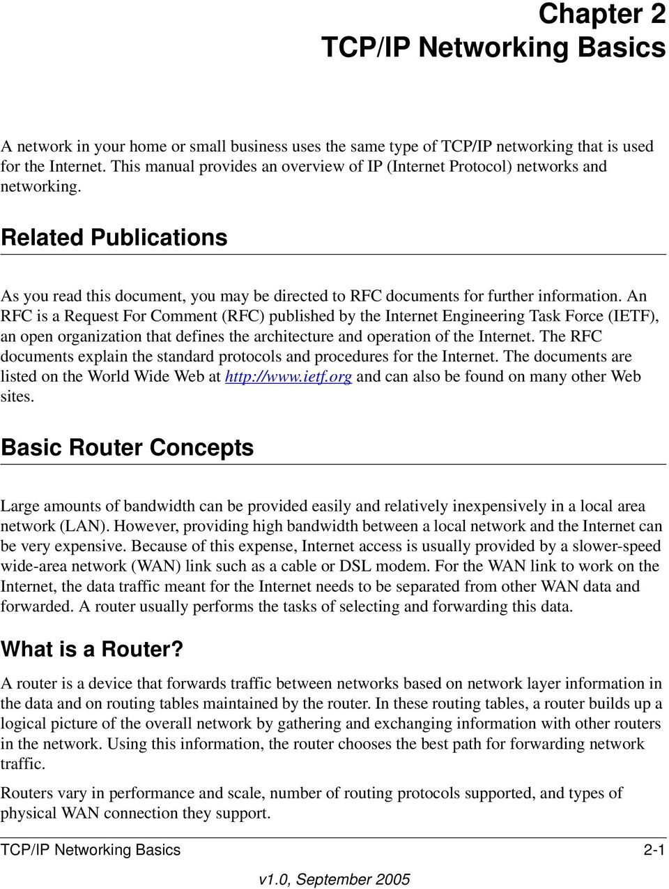 An RFC is a Request For Comment (RFC) published by the Internet Engineering Task Force (IETF), an open organization that defines the architecture and operation of the Internet.
