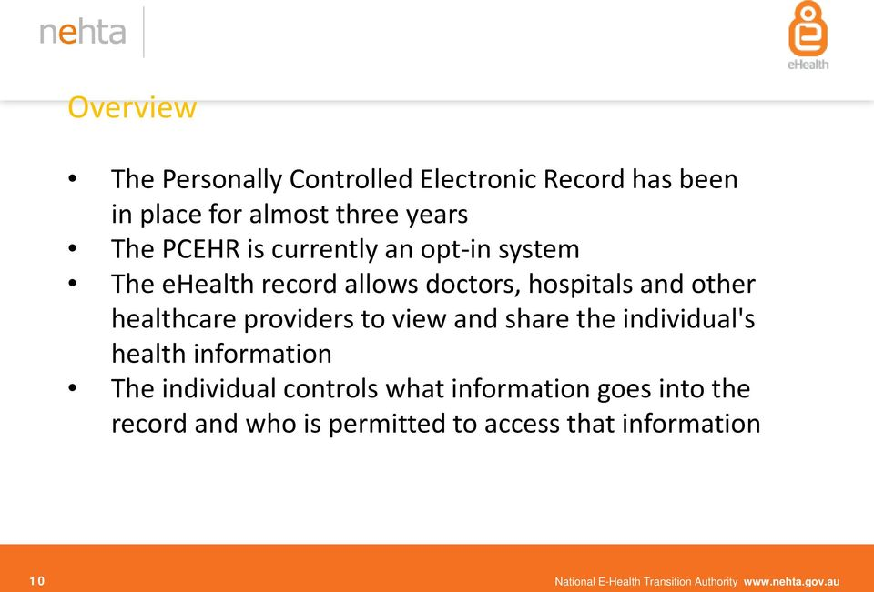 view and share the individual's health information The individual controls what information goes into the