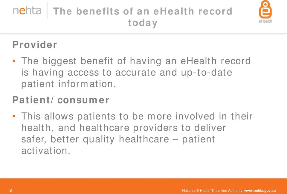 Patient/consumer This allows patients to be more involved in their health, and healthcare