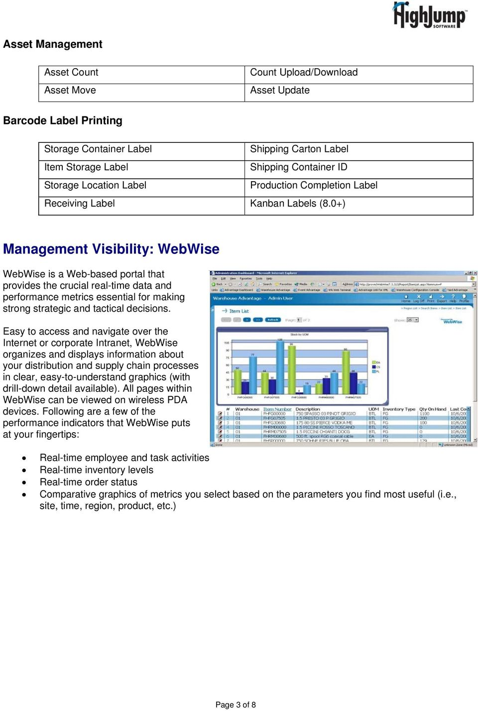 0+) Management Visibility: WebWise WebWise is a Web-based portal that provides the crucial real-time data and performance metrics essential for making strong strategic and tactical decisions.