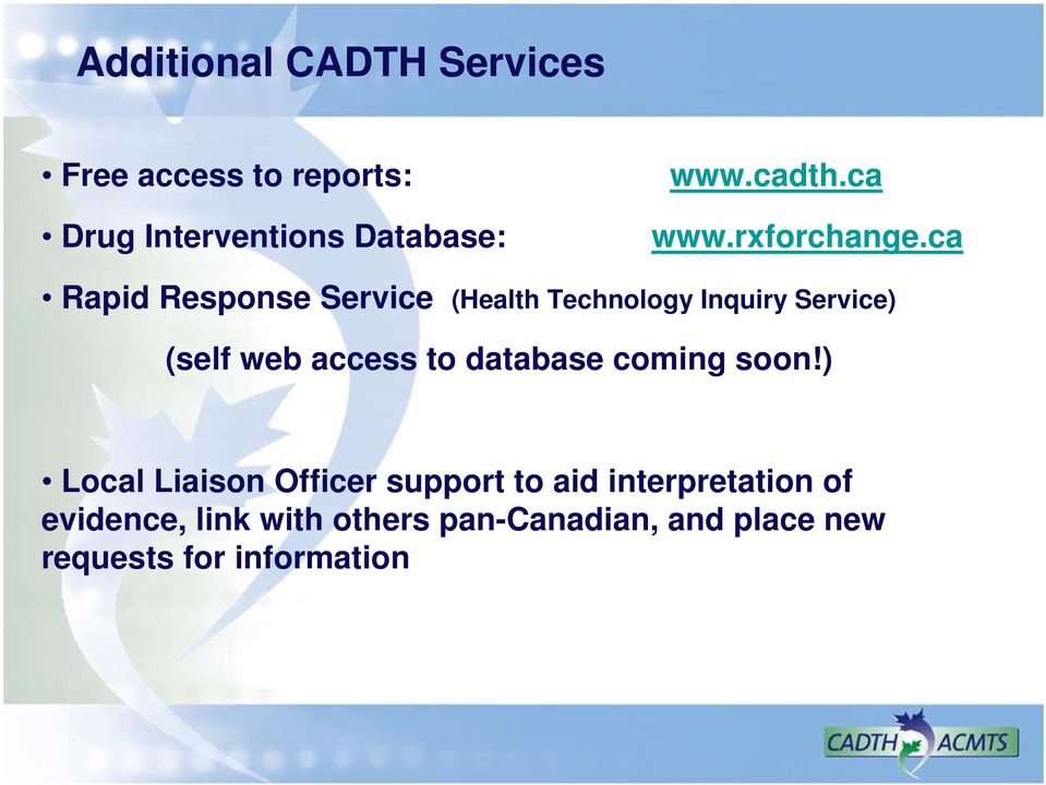ca Rapid Response Service (Health Technology Inquiry Service) (self web access to