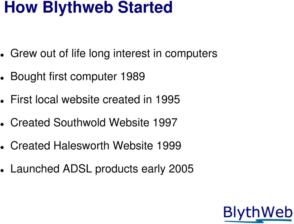 website created in 1995 Created Southwold Website 1997