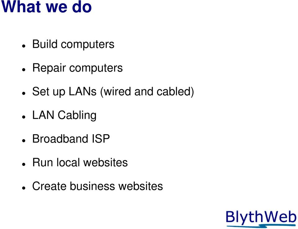 cabled) LAN Cabling Broadband ISP