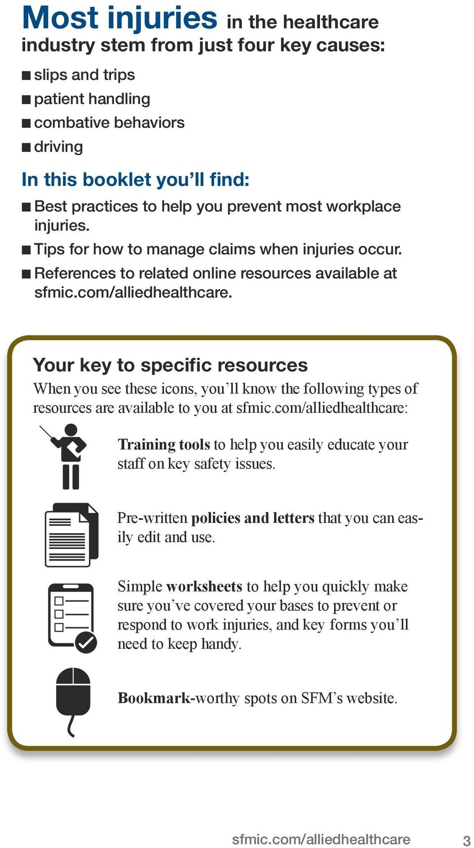 Your key to specific resources When you see these icons, you ll know the following types of resources are available to you at sfmic.