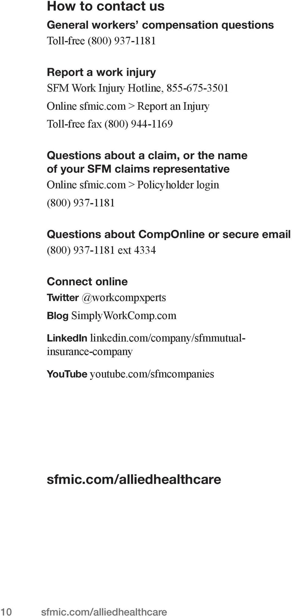 com > Policyholder login (800) 937-1181 Questions about CompOnline or secure email (800) 937-1181 ext 4334 Connect online Twitter @workcompxperts Blog