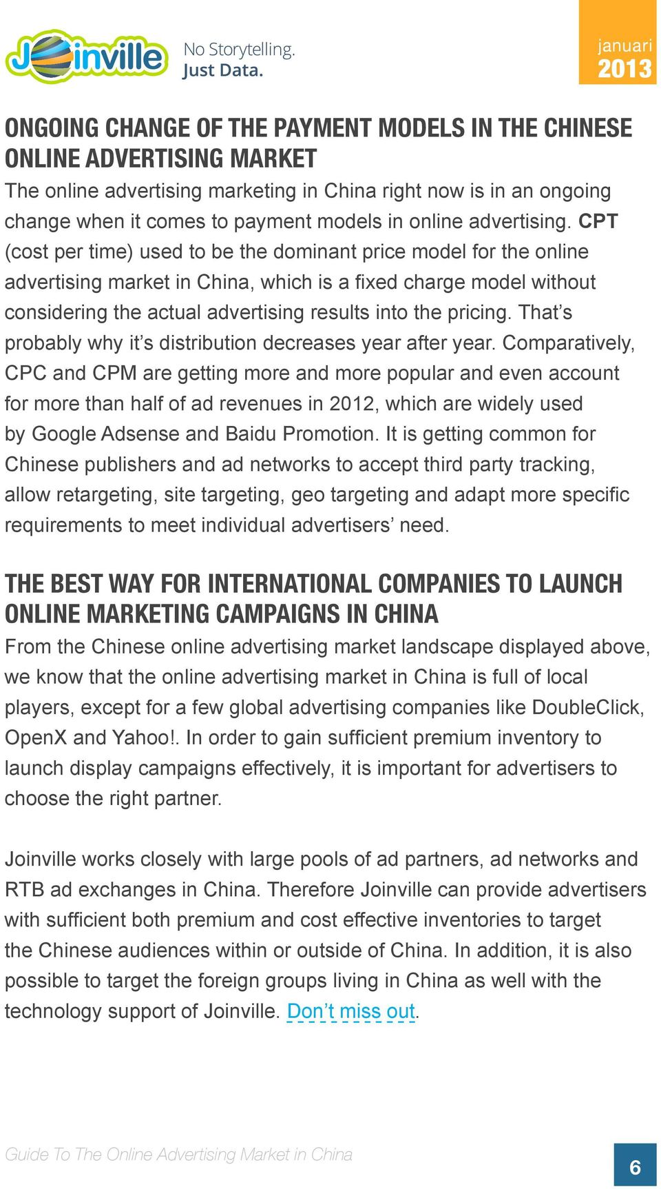 CPT (cost per time) used to be the dominant price model for the online advertising market in China, which is a fixed charge model without considering the actual advertising results into the pricing.