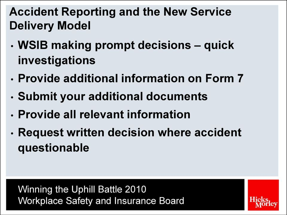 information on Form 7 Submit your additional documents Provide