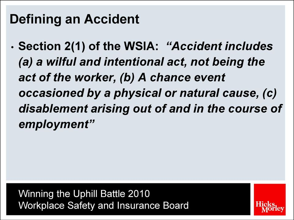 the worker, (b) A chance event occasioned by a physical or