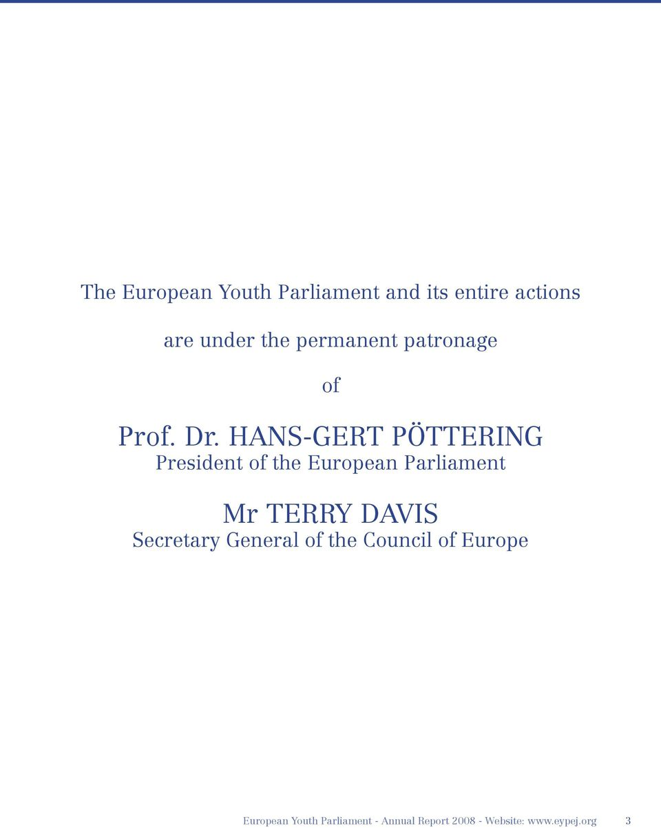 HANS-GERT PÖTTERING President of the European Parliament Mr TERRY DAVIS