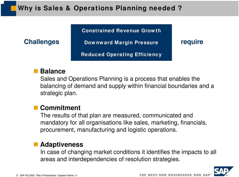 balancing of demand and supply within financial boundaries and a strategic plan.